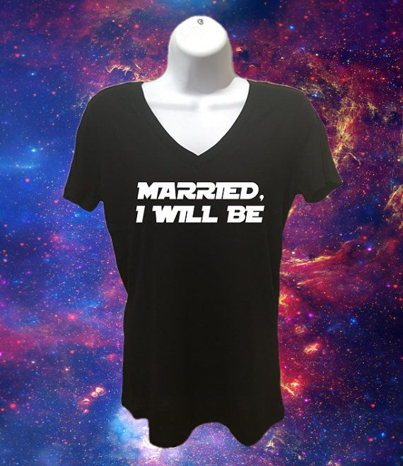 Married I Will Be Star Wars Women's T Shirt by North2SouthDesigns