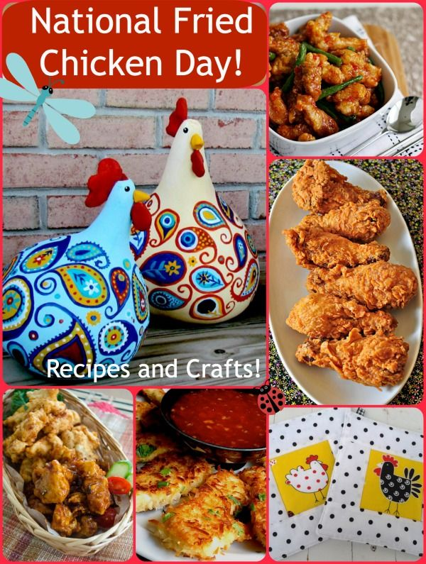 National Fried Chicken Day- recipes, crafts and more!