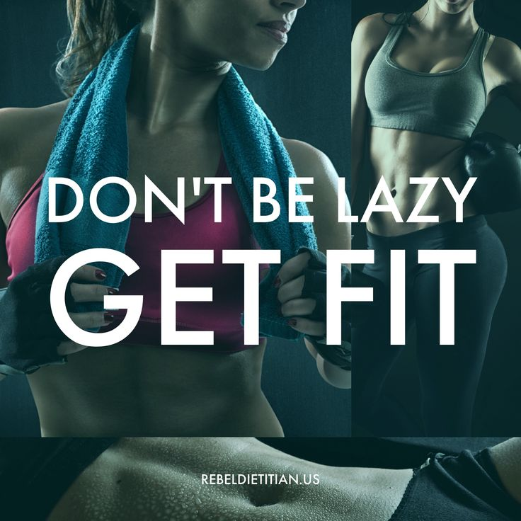 Don't be lazy - Get fit !!