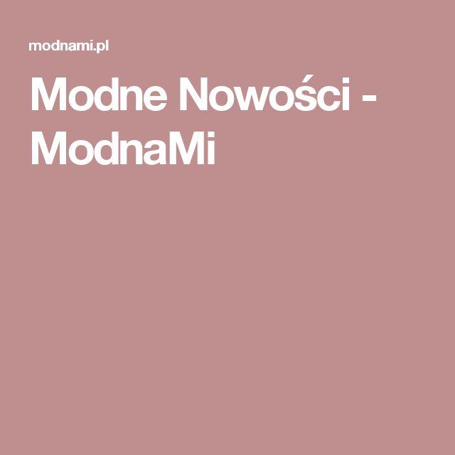 Modne Nowości - ModnaMi
