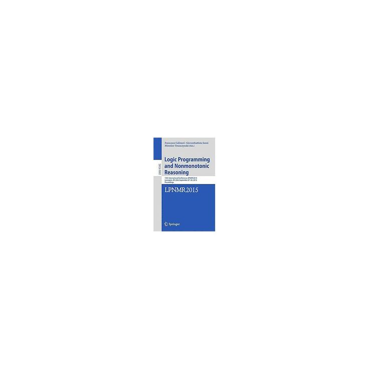 Logic Programming and Nonmonotonic Reaso ( Lecture Notes IN Artificial Intelligence) (Paperback)