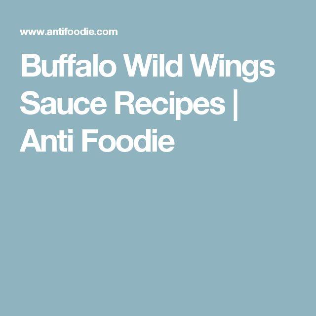 Buffalo Wild Wings Sauce Recipes | Anti Foodie