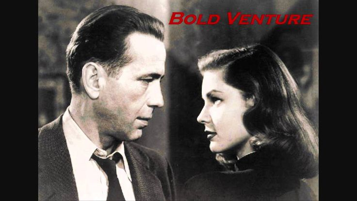 Bold Venture - Episode 1 - Deadly Merchandise (Bogart and Bacall)