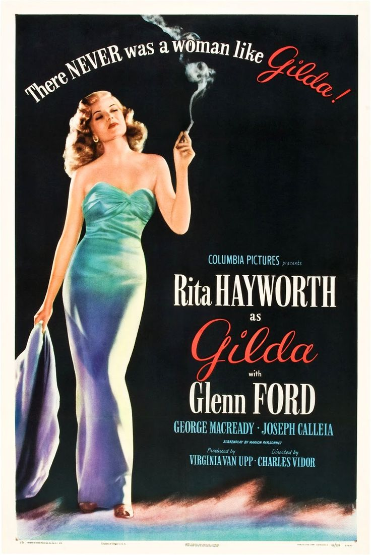 Gilda, directed by Charles Vidor, starring Glenn Ford and Rita Hayworth, 1946. My father's favorite movie.