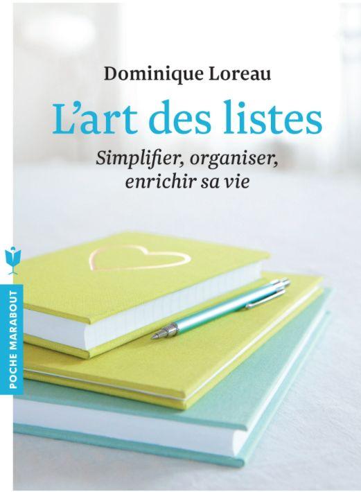 """""""L'art des listes"""" de Dominique Loreau est à mettre entre toutes les mains pour reprendre le contrôle de sa vie et aller à l'essentiel."""
