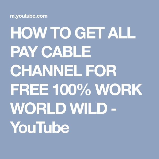 HOW TO GET ALL PAY CABLE CHANNEL FOR FREE 100% WORK WORLD WILD - YouTube