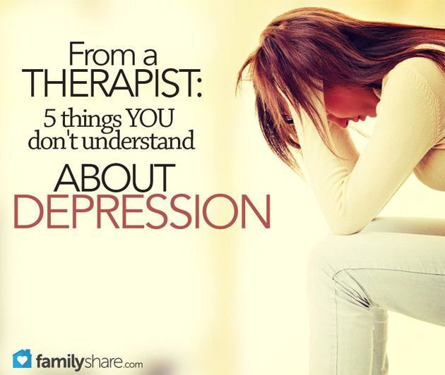 5 things you don't understand about depression..*Family Share* Aaron Anderson is a therapist and Director of The Marriage and Family Clinic in Denver, CO