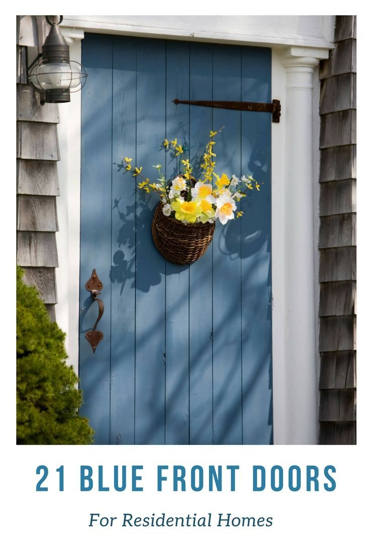 21 Cool Blue Front Doors For Residential Homes Painted Front Doors Front Door Paint Colors Front Door Design