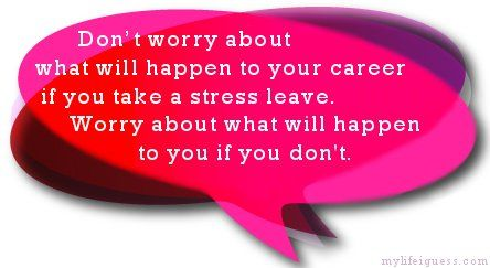 Stress Leave: Am I Really Sick or Just Looking for an Easy Out? - My Life, I Guess...