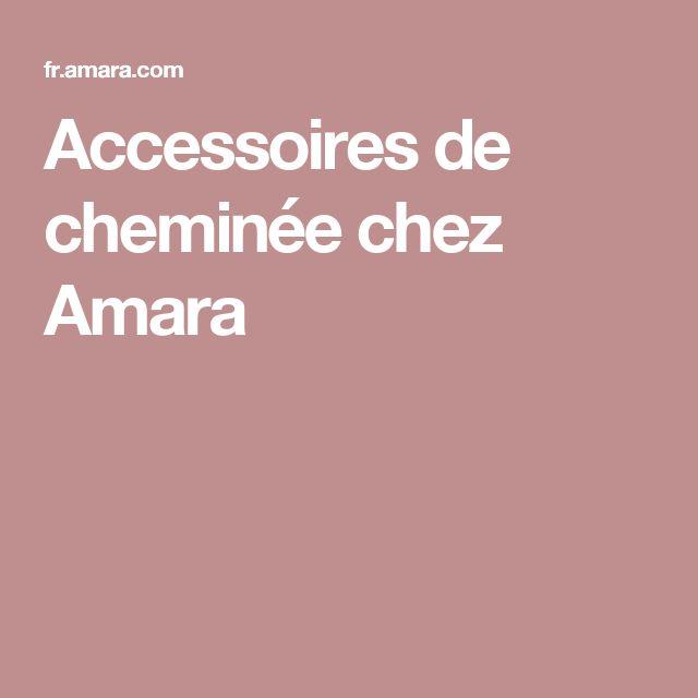 Accessoires de cheminée chez Amara