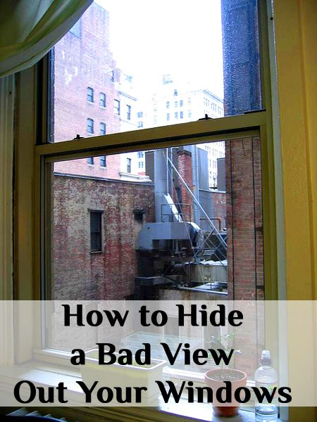 How To Hide A Bad View Out Your Windows In 2019 Staged