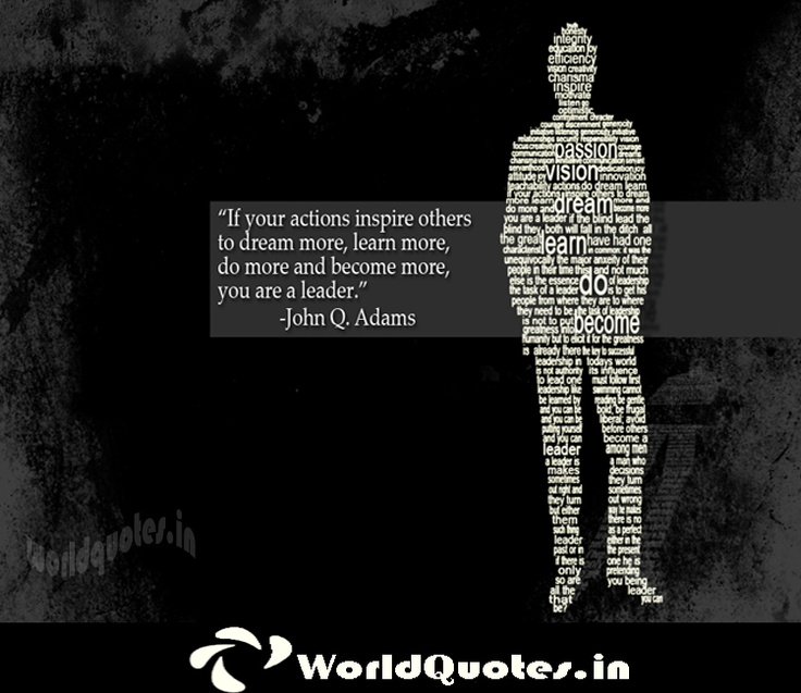 More do more and become more you are a leader john quincy adams