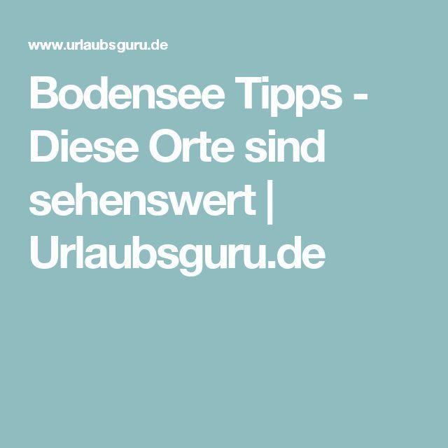 Bodensee Tipps - Diese Orte sind sehenswert   Urlaubsguru.de