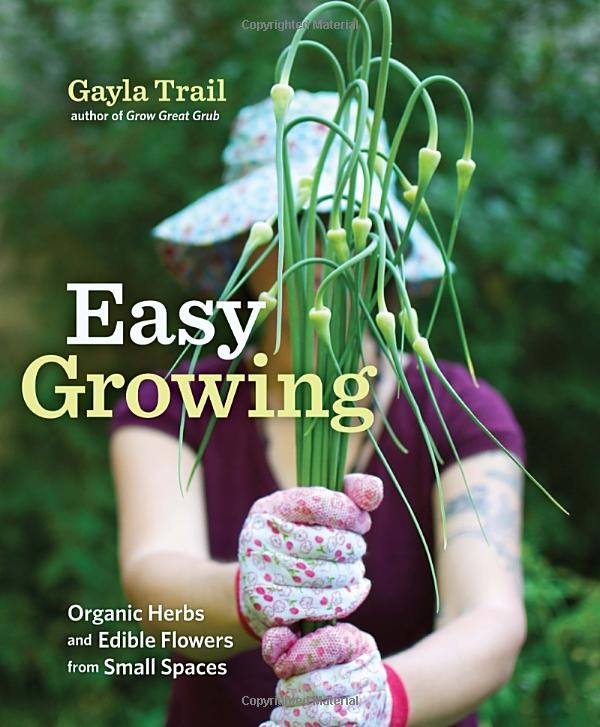 gayla trail's new book, easy growingOrganic Herbs, Growing Herbs, New Book, Gardens, Easy Growing, Random House, Small Spaces, Gayla Trail, Edible Flowers