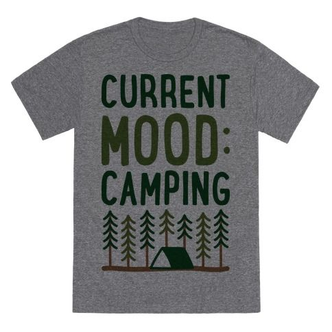 "Share your love of camping and desire to get out into the woods with this ""Current Mood: Camping"" nature lover and camping design! Perfect for going camping, camping jokes, camping humor, gifts for campers, escaping reality and being outdoors!"