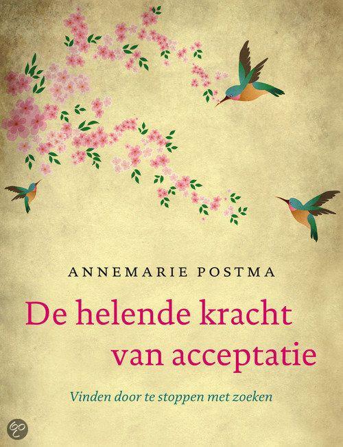 De helende kracht van acceptatie, Annemarie Postma | 9789022998618 | Boeken...