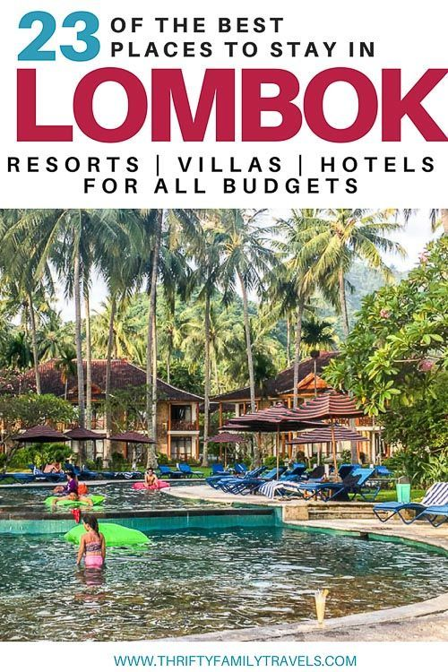 Where to stay in Lombok- 23 of the best hotels in Lombok for all budgets including Lombok resorts for families, Lombok luxury villas & budget accommodation.