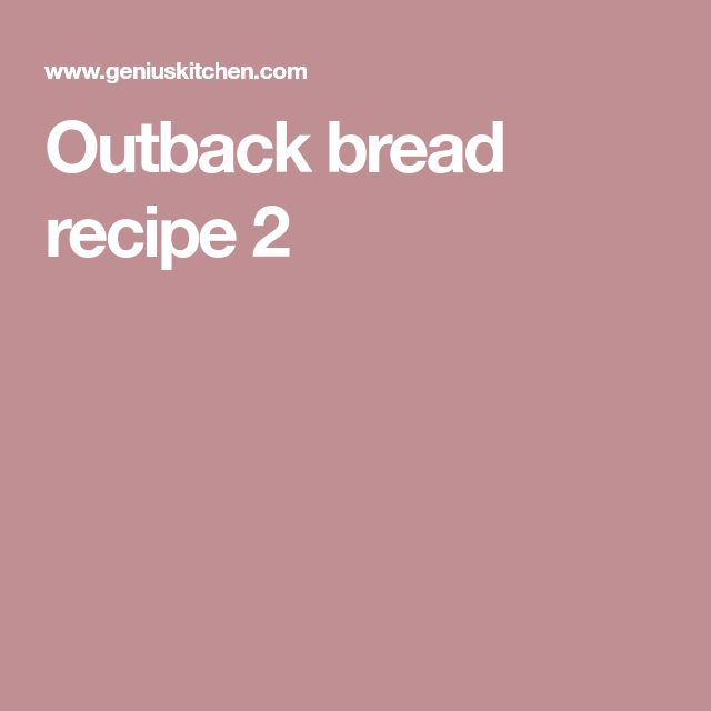 Outback bread recipe 2