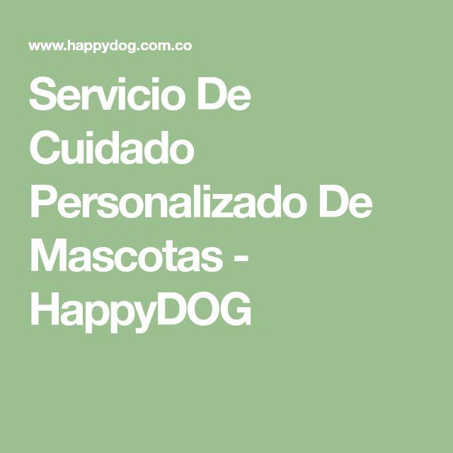 Servicio De Cuidado Personalizado De Mascotas - HappyDOG