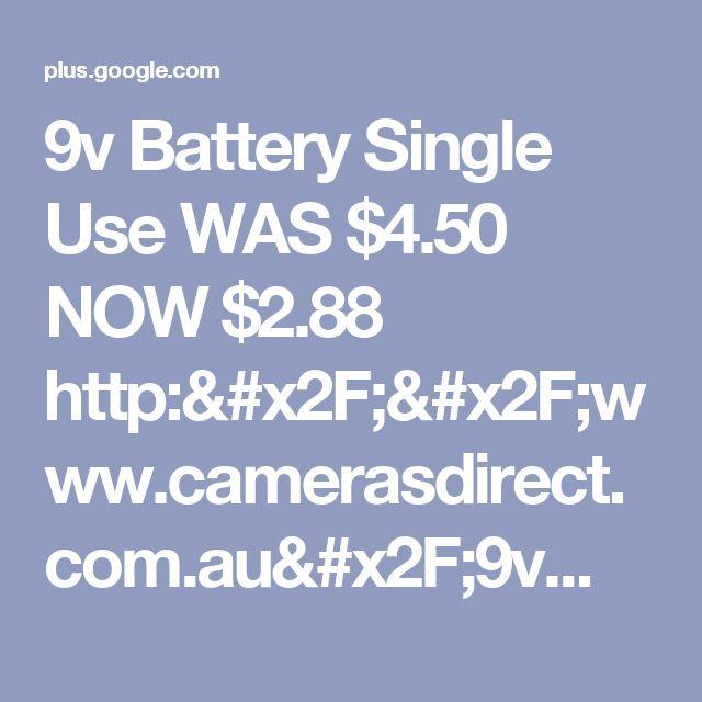9v Battery Single Use WAS $4.50 NOW $2.88 http://www.camerasdirect.com.au/9v...