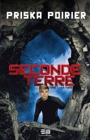 Seconde Terre T.1: La fuite - Priska Poirier