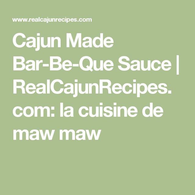 Cajun Made Bar-Be-Que Sauce | RealCajunRecipes.com: la cuisine de maw maw