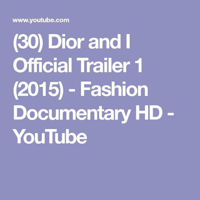 (30) Dior and I Official Trailer 1 (2015) - Fashion Documentary HD - YouTube