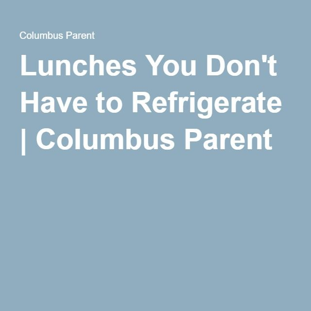 Lunches You Don't Have to Refrigerate | Columbus Parent