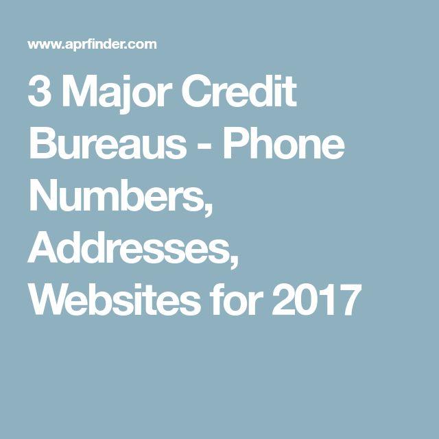 3 Major Credit Bureaus - Phone Numbers, Addresses, Websites for 2017