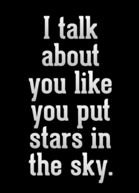 I talk about you like you put stars in the sky | YourTango #love #quotes