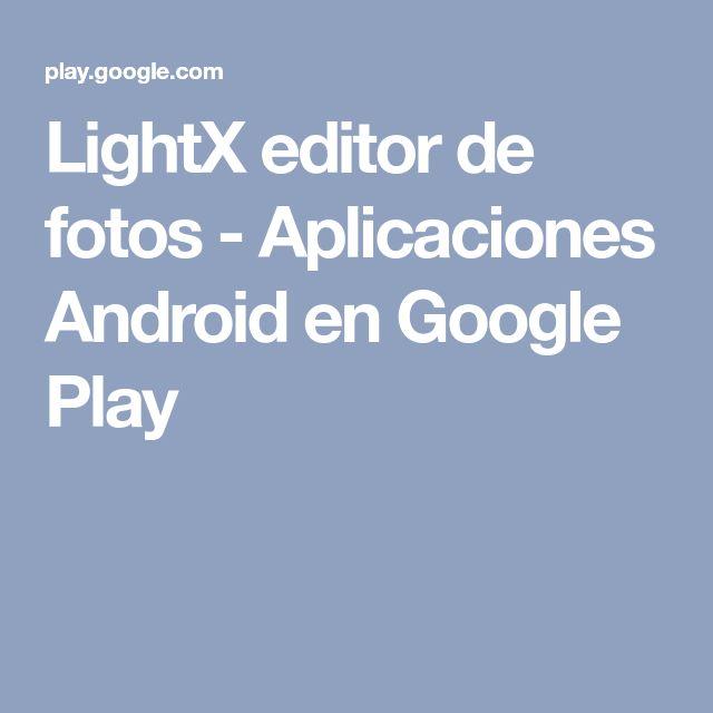 LightX editor de fotos - Aplicaciones Android en Google Play