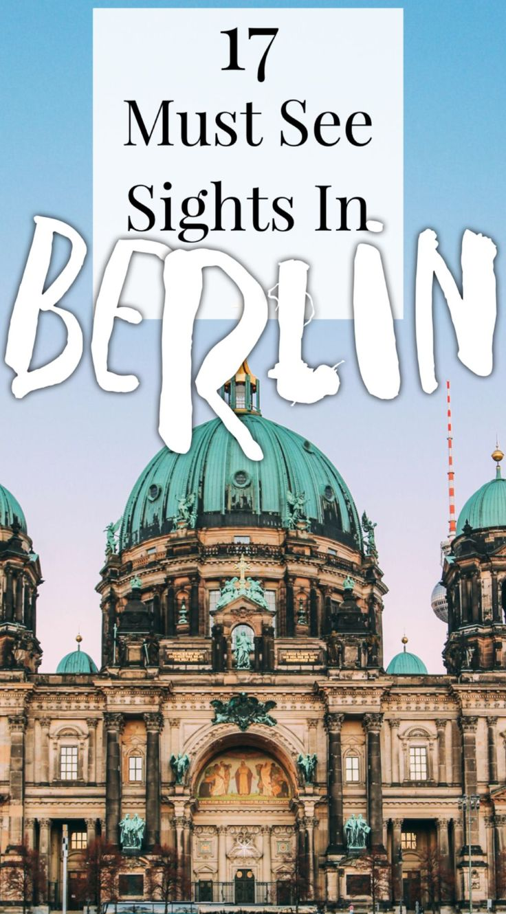 17 Must See Sights In Berlin,  Germany.
