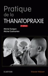 Michel Durigon et Michel Guénanten - Pratique de la thanatopraxie.
