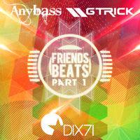 20150228 Anybass GTrick - Friend's Beats P1 by GTrick on SoundCloud