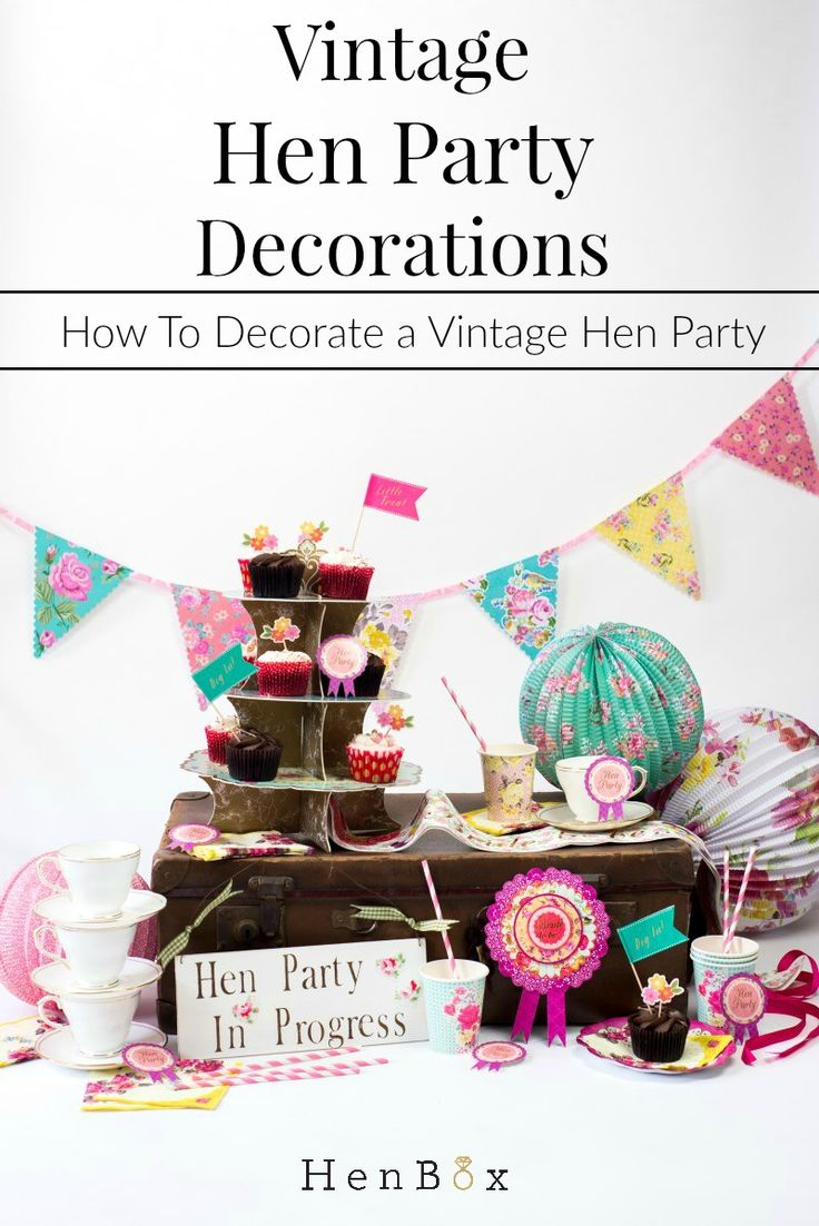 Learn how to style your vintage hen parties. Great planning and decorating tips for a vintage hen party theme.