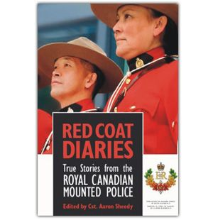$21.95 Red coat diaries. Over 30 real, behind-the scenes stories from RCMP officers in action, across Canada. Written and Edited by RCMP Cst. Aaron Sheedy, this paperback book is sure to captivate you story after story and give you a glimpse into the life of an RCMP officer in Canada. Book has 224 pages. Available at www.themountieshop.ca