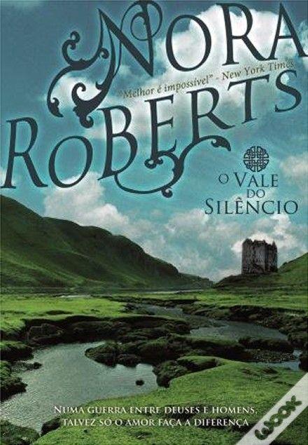 O Vale do Silêncio, Nora Roberts - WOOK O último da trilogia Círculo na minha opinião o melhor, quando se começa a ler não tem vontade de parar e quando acaba o livro fica-se com a sensação de perda, pois é apaixonante e intenso como só a Nora Robert sabe fazer.