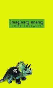 http://www.adlibris.com/se/organisationer/product.aspx?isbn=0440240700 | Titel: Imaginary Enemy - Författare: Julie Gonzalez - ISBN: 0440240700 - Pris: 61 kr