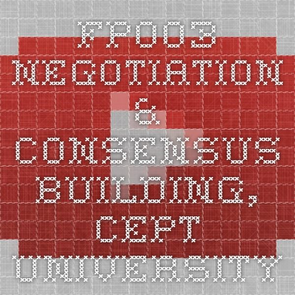 Winter School 2014: Negotiation & Consensus Building by Prof. Michael Elliott and Chirayu Bhatt, Cept University