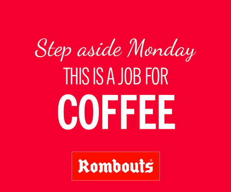 Step aside Monday - this is a job for coffee!