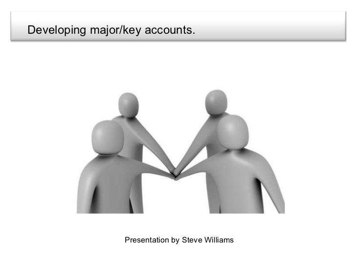 What is Key Account Management by Steve Williams via slideshare