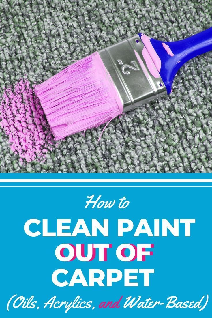 How to clean paint out of carpet oils acrylics and