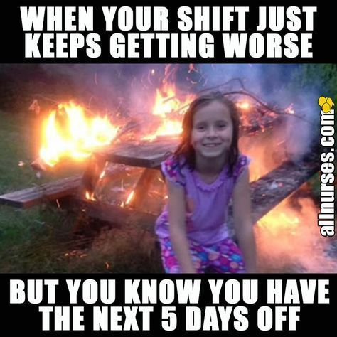 When Youre Nursing You Cant Beat A Few Days Off Nursing Meme Nursing Meme Funny When You Re Nursing You Ca Nurse Jokes Nursing Memes Night Shift Humor