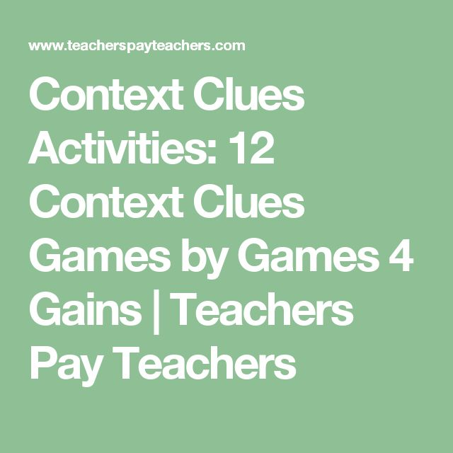 Context Clues Activities: 12 Context Clues Games by Games 4 Gains | Teachers Pay Teachers