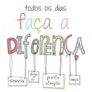 Faça a diferença: Thoughts, Inspiring Phrases, Quotes, Word, Day, All