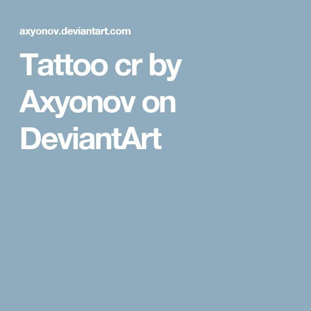 Tattoo cr by Axyonov on DeviantArt