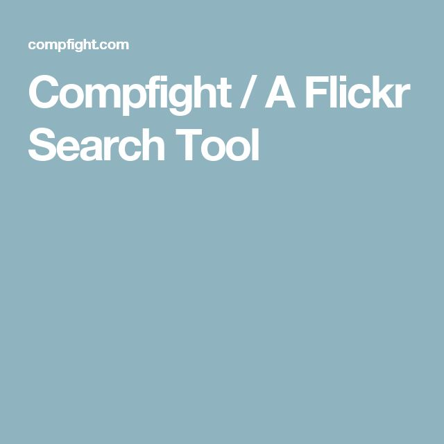 Compfight / A Flickr Search Tool with a good FAQ on how to use the filters and how correctly attribute an image. It is good for kids, as it has a Safe search that will hide 99% of innapropriate content.