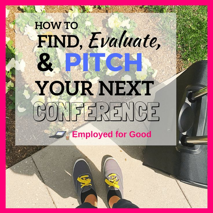 Finding, Evaluating & Pitching Your Next Conference Trip