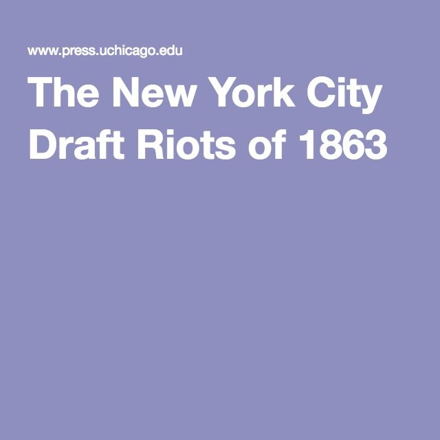 The New York City Draft Riots of 1863