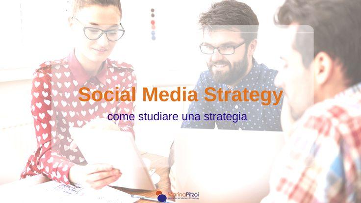 Social Media Strategy: come studiare una strategia sui social media